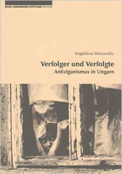 Verfolger und Verfolgte - Antiziganismus in Ungarn