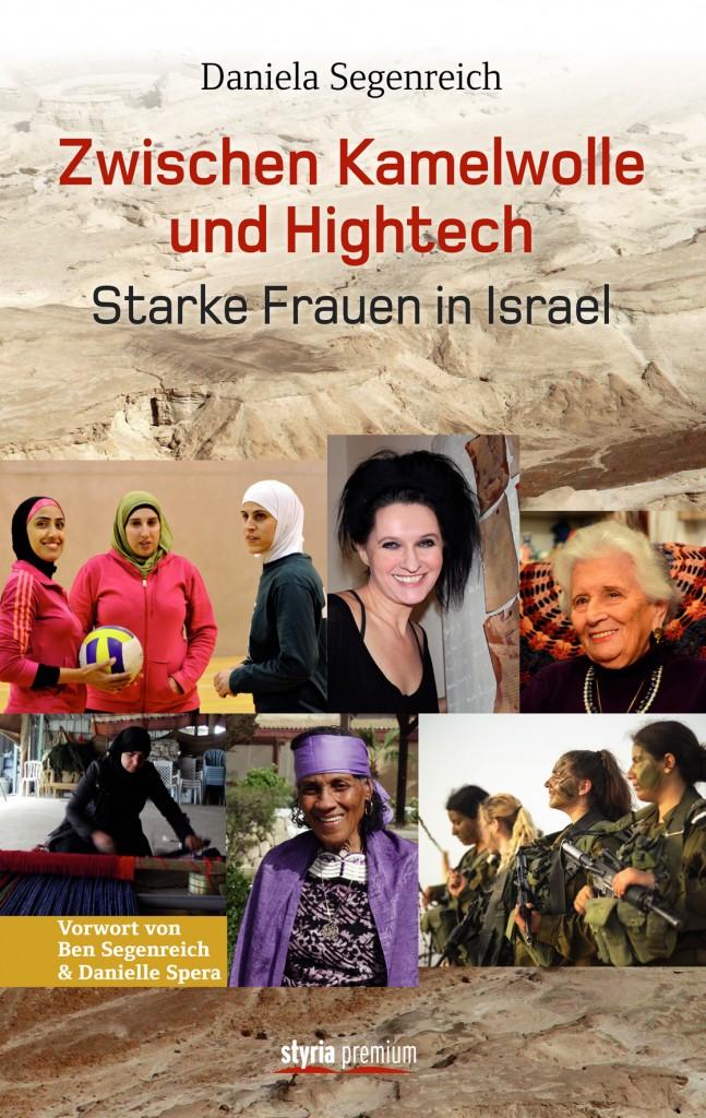 Zwischen Kamelwolle und Hightech: Starke Frauen in Israel